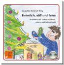Heimlich, still und leise - die weihnachtliche Adventsgeschichte
